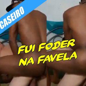 Safado vai na favela para dar o rabo