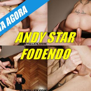 Andy Star sendo a puta do Andy Onassis