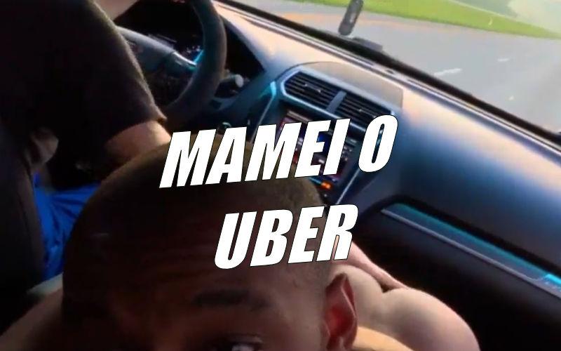 Safado cai de boca no pau do Uber